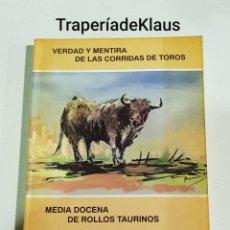 Libros: LUIS FERNANDEZ SALCEDO - VERDAD Y MENTIRA DE LAS CORRIDAS DE TOROS - TDK113. Lote 194536411