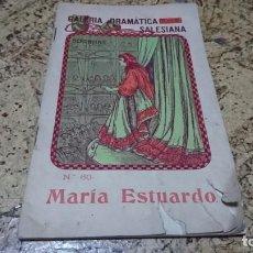 Libros: MARIA ESTUARDO, GALERÍA DRAMÁTICA SALESIANA . Lote 194537412