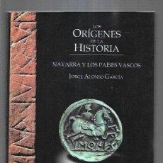 Libros: ORIGENES DE LA HISTORIA - LOS: NAVARRA Y LOS PAISES VASCOS (SEGUN LOS ARCHIVOS IBERICOS DESCIFRADOS). Lote 194543171