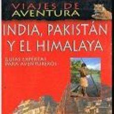 Libros: INDIA PAKISTÁN Y EL HIMALAYA VIAJE-AVENTURA - JILL GOCHER Y OTROS. Lote 194547903