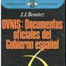 Libros: OVNIS: DOCUMENTOS OFICIALES DEL GOBIERNO ESPAÑOL - J.J. BENITEZ. Lote 194547918