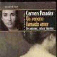 Libros: UN VENENO LLAMADO AMOR - POSADAS,CARMEN. Lote 194547938