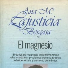 Livres: EL MAGNESIO - LAJUSTICIA BERGASA,ANA MARÍA. Lote 194592827