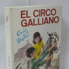 Libros: EL CIRCO GALLIANO - BLYTON, ENID. Lote 194595011