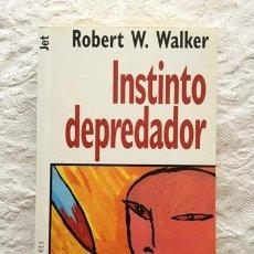 Libros: INSTINTO DEPREDADOR - ROBERT W. WALKER. Lote 194643675