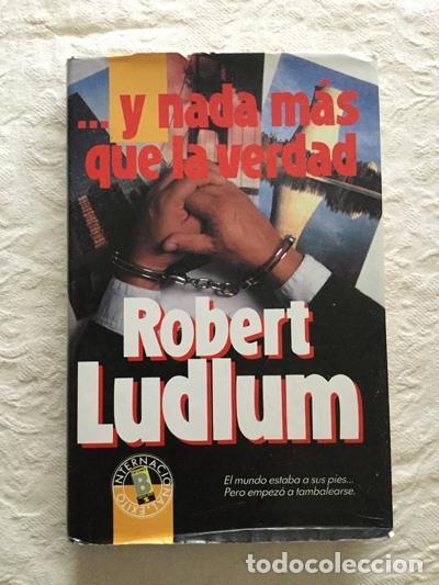 … Y NADA MÁS QUE LA VERDAD - ROBERT LUDLUM (Libros sin clasificar)