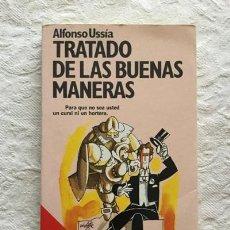 Libros: TRATADO DE LAS BUENAS MANERAS - ALFONSO USSÍA. Lote 194643696