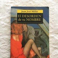 Libros: EL DESORDEN DE TU NOMBRE - JUAN JOSÉ MILLÁS. Lote 194643716