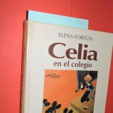 Libros: CELIA EN EL COLEGIO. FORTÚN, ELENA. DIBUJOS DE MOLINA GALLENT. ED. ALIANZA. MADRID 1992. Lote 194650290