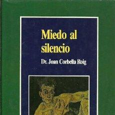 Libros: MIEDO AL SILENCIO DT JOAN CORBELLA ROIG PLURAL . Lote 194650793