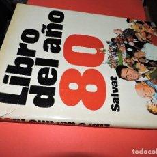Libros: LIBRO DEL AÑO 80. ED. SALVAT. BARCELONA 1980. Lote 194684202