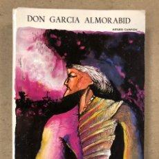 Libros: DON GARCÍA ALMORABID. ARTURO CAMPION. COLECCIÓN AUÑAMENDI N° 75-76 (1970).. Lote 194685328