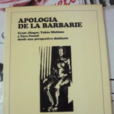 Libros: APOLOGÍA DE LA BARBARIE. JOSÉ LUIS ONTIVEROS. JUNGER, MISHIMA Y EZRA POUND (FASCISMO). Lote 194685995