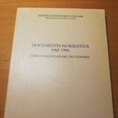 Libros: DOCUMENTS NORMATIUS 1962 - 1996 (AMB LES NOVETATS DEL DICCIONARI) INSTITUT D'ESTUDIS CATALANS. Lote 194689952