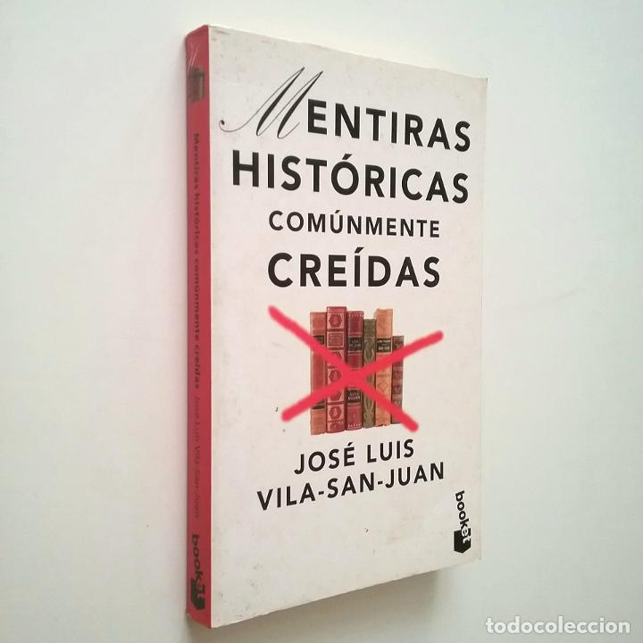 MENTIRAS HISTÓRICAS COMÚNMENTE CREÍDAS - JOSÉ LUIS VILA-SAN-JUAN (Libros sin clasificar)