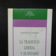 Libros: NEGRO, DALMACIO - LA TRADICIO?N LIBERAL Y EL ESTADO (NUEVA BIBLIOTECA DE LA LIBERTAD). Lote 194704023