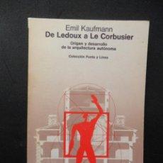 Libros: KAUFMANN, EMIL - DE LEDOUX A LE CORBUSIER. ORIGEN Y DESARROLLO DE LA ARQUITECTURA AUTÓNOMA. Lote 194704025