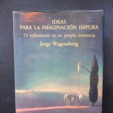 Libros: WAGENSBERG, JORGE - IDEAS PARA LA IMAGINACIÓN IMPURA. Lote 194704028