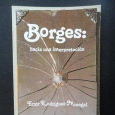 Libros: RODRÍGUEZ-MONEGAL, EMIR - BORGES: HACIA UNA INTERPRETACIÓN. Lote 194704038