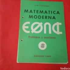 Libros: MATEMÀTICA MODERNA PROBLEMAS Y CUESTIONES 3-4-5-6 ED. LIBER. Lote 194705983