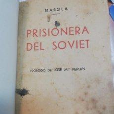 Libros: PRISIONERA DEL SOVIET - MAROLA. Lote 44546217