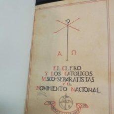 Libros: EL CLERO Y LOS CATOLICOS VASCO-SEPARATISTAS Y EL MOVIMIENTO NACIONAL. Lote 44522089