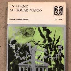 Libros: EN TORNO AL HOGAR VASCO. PIERRE LHANDE HEGUY. COLECCIÓN AUÑAMENDI N° 104 (1975). Lote 194719122