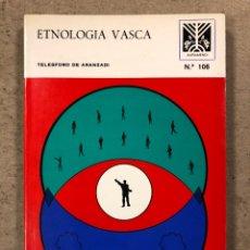 Libros: ETNOLOGÍA VASCA. TELESFORO DE ARANZADI. COLECCIÓN AUÑAMENDI N° 106 (1975). ILUSTRADO.. Lote 194719487