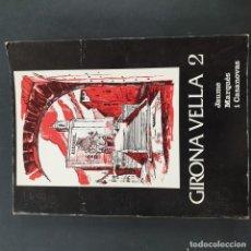 Libros: GIRONA VELLA 2 JAUME MARQUES CASANOVA. Lote 194720315