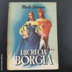 Libros: LUCRECIA BORGIA MARTA FABREGAS EDITORIAL MATEU BUEN ESTADO. Lote 194720548