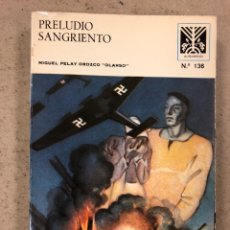 """Libros: PRELUDIO SANGRIENTO. MIGUEL PELAY OROZCO """"OLARSO"""". COLECCIÓN AUÑAMENDI N° 136 (1982).. Lote 194728510"""