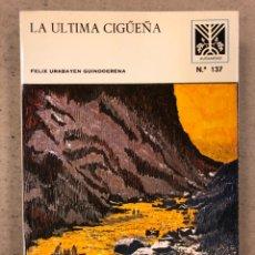 Libros: LA ÚLTIMA CIGÜEÑA. FÉLIX URABAYEN GUINDOERENA. COLECCIÓN AUÑAMENDI N° 137 (1982).. Lote 194728863