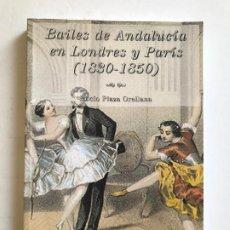 Libros: BAILES DE ANDALUCÍA EN LONDRES Y PARIS. ROCIO PLAZA ORELLANA .-NUEVO. Lote 194741338
