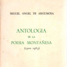 Libros: ANTOLOGÍA DE LA POESÍA MONTAÑESA (1500-1963) - ARGUMOSA, MIGUEL ANGEL. Lote 194753645