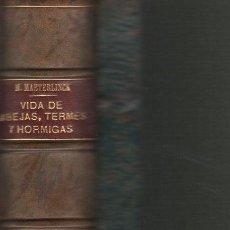 Libros: LA VIDA DE LAS ABEJAS/ LA VIDA DE LOS TERMES (COMENJENES U HORMIGAS BLANCAS)/ LA VIDA DE LAS HORMIGA. Lote 194753665