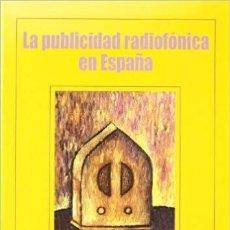 Libros: LA PUBLICIDAD RADIOFONICA EN LA RADIO. Lote 194776857