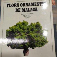 Libros: FLORA ORNAMENTAL DE MALAGA . Lote 194781200