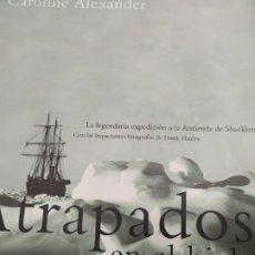 Libros: ATRAPADOS EN EL HIELO CAROLINE ALEXANDRE. Lote 194781778