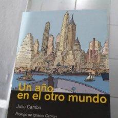 Libros: UN AÑO EN EL OTRO MUNDO JULIO GAMBA . Lote 194782296