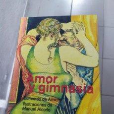 Libros: AMOR Y GIMNASIA EDMONDO DE AMICIS. Lote 194782448