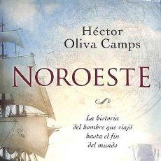 Livres: NOROESTE - HÉCTOR OLIVA - ESPASA CALPE - ESPASA NARRATIVA. Lote 194808432