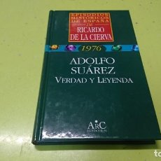 Libros: ADOLFO SUÁREZ VERDAD O LEYENDA, RICARDO DE LA CIERVA . Lote 194861793