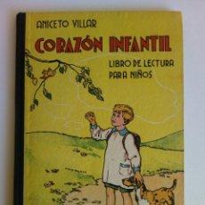 Libros: CORAZÓN INFANTIL. LIBRO DE LECTURA PARA NIÑOS. ANICETO VILLAR. Lote 194863370