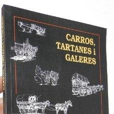 Libros: CARROS, TARTANES I GALERES - JOSEP VERT PLANAS. Lote 194871386