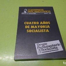 Libros: CUATRO AÑOS DE MAYORÍA SOCIALISTA, CUADERNOS PARLAMENTARIOS. Lote 194871610