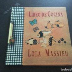 Libros: LIBRO DE COCINA . LOLA MASSIEU . Lote 194881712