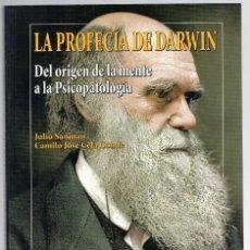 Libros: LA PROFECÍA DE DARWIN. DEL ORIGEN DE LA MENTE A LA PSICOPATOLOGÍA - JULIO SANJUÁN / CAMILO JOSÉ CELA. Lote 194885301