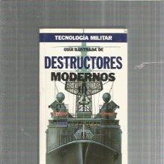 Libros: GUIA ILUSTRADA DESTRUCTORES MODERNOS. Lote 194888473