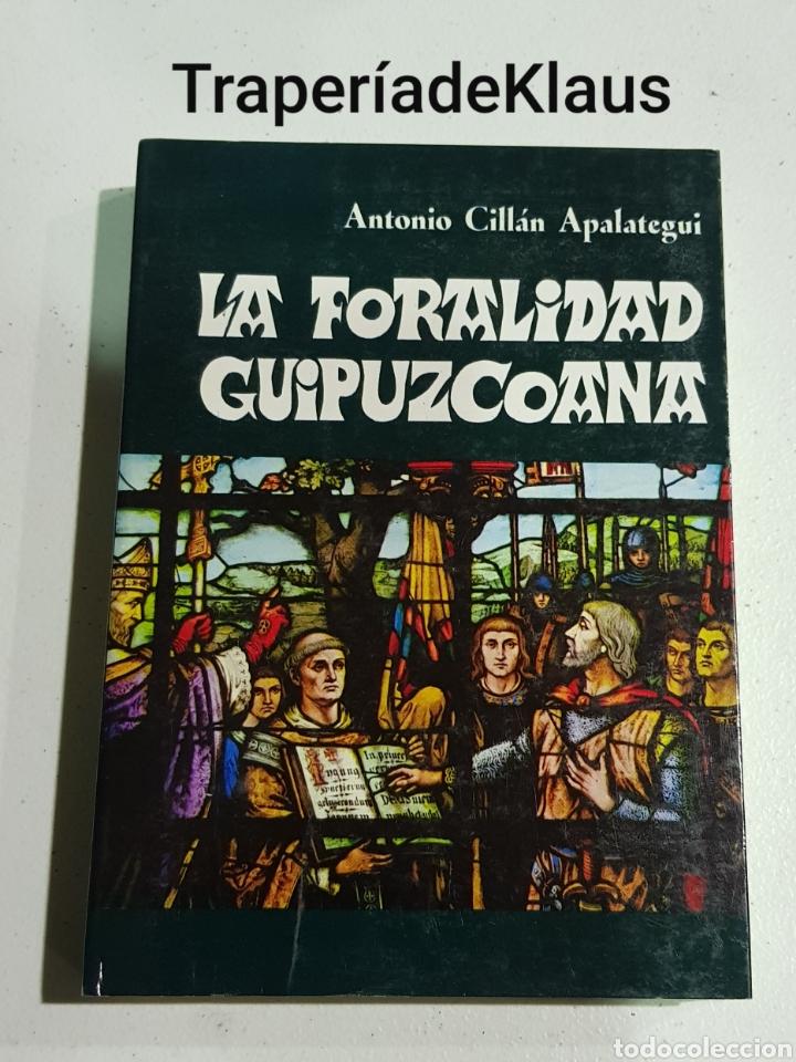 LA FORALIDAD GUIPUZCOANA - ANTONIO CILLAN - TDK129 (Libros sin clasificar)