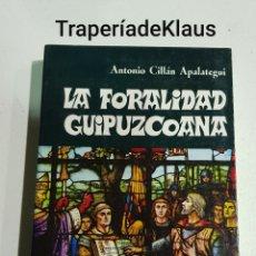 Libros: LA FORALIDAD GUIPUZCOANA - ANTONIO CILLAN - TDK129. Lote 194902862